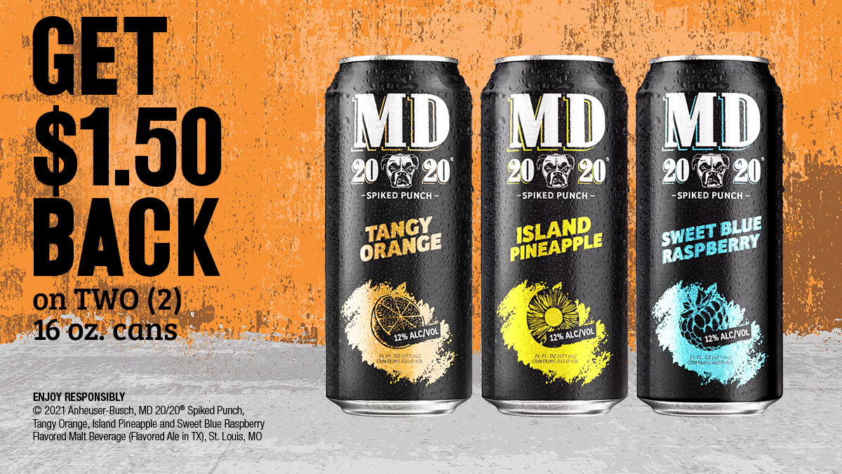Get $1.50 back when you buy any TWO (2) 16oz or 25oz cans of MD 20/20 Spiked Punch