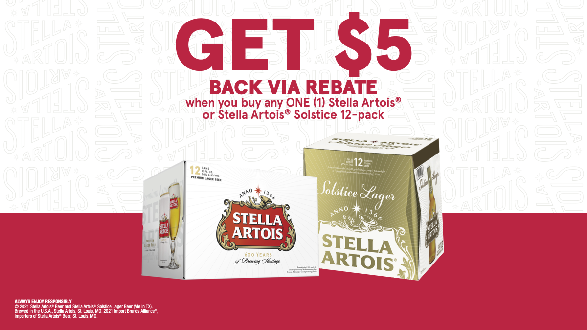 Get $5 back when you buy ONE (1) 12-pack of Stella Artois or Stella Artois Solstice